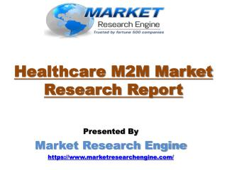 Healthcare M2M Market will cross US$ 35.0 Billion by 2020
