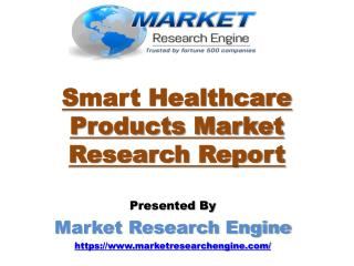 Smart Healthcare Products Market to Cross US$ 57 Billion by 2023