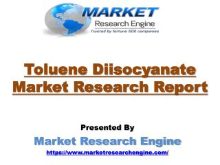Toluene Diisocyanate Market Worth US$ 10 Billion by 2023