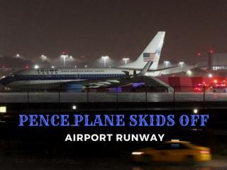 Pence plane skids off airport runway