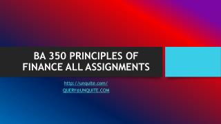 BA 350 PRINCIPLES OF FINANCE ALL ASSIGNMENTS