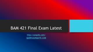 BAM 421 Final Exam Latest