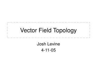 Vector Field Topology