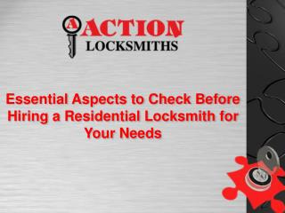 Essential Aspects to Check Before Hiring a Residential Locksmith for Your Needs