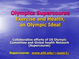 Olympics Supercourse Exercise and Health,  an Olympic Ideal