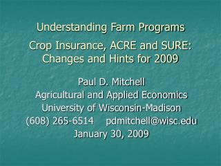 Understanding Farm Programs  Crop Insurance, ACRE and SURE: Changes and Hints for 2009