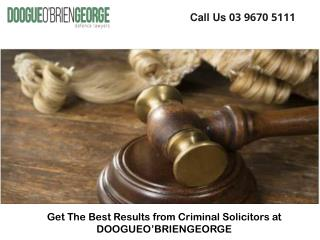 Get The Best Results from Criminal Solicitors at DOOGUEO�BRIENGEORGE