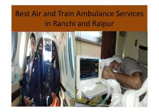 Emergency Air and Train Ambulance Services in Raipur and ranchi