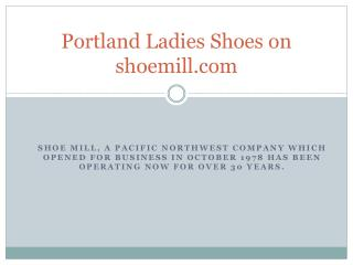 Portland Ladies Shoes on shoemill.com