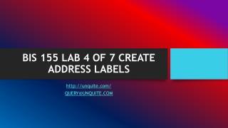 BIS 155 LAB 4 OF 7 CREATE ADDRESS LABELS