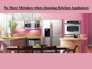 No More Mistakes when choosing Kitchen Appliances