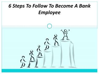 6 Steps To Follow To Become A Bank Employee
