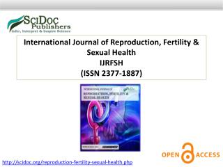 International Journal of Reproduction, Fertility & Sexual Health ISSN 2377-1887