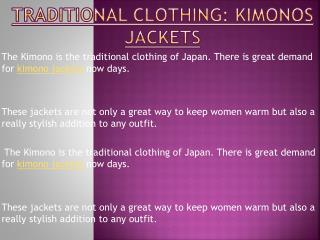 Traditional Clothing : Kimonos Jackets