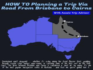 About Setting up a Trip Via Road From Brisbane to Cairns