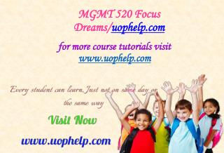 MGMT 520 Focus Dreams/uophelp.com