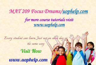 MAT 209 Focus Dreams/uophelp.com