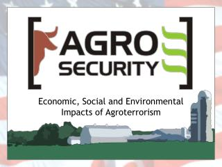 Economic, Social and Environmental Impacts of Agroterrorism