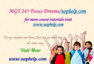 MGT 245 Focus Dreams/uophelp.com