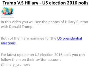 Trump V.S Hillary - US election 2016 polls
