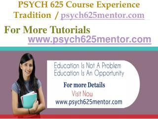 PSYCH 625 Course Experience Tradition / psych625mentor.com