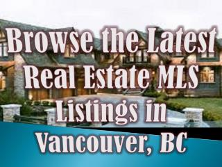 Browse the Latest Real Estate MLS Listings in Vancouver, BC