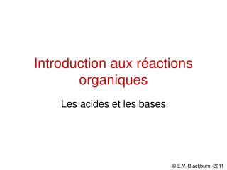 Introduction aux r actions organiques