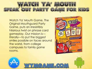 Watch Ya' Mouth - Speak Out Party Game for Kids