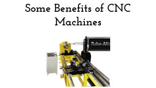 Some Benefits of CNC Machines
