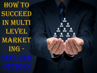 How to Succeed in Multi Level Marketing - Secured Options