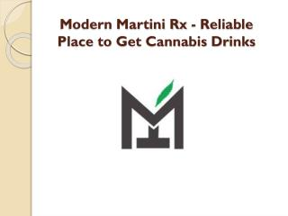 Modern Martini Rx - Reliable Place to Get Cannabis Drinks