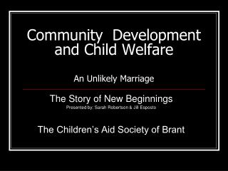 Community  Development  and Child Welfare  An Unlikely Marriage