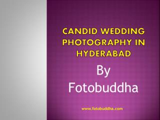 Candid Wedding Photographers in Hyderabad | Pre Wedding Photographers in Hyderabad
