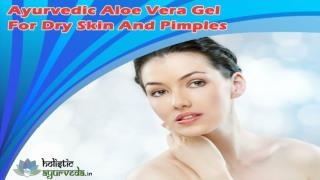 Ayurvedic Aloe Vera Gel For Dry Skin And Pimples