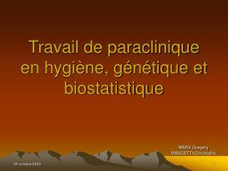 Travail de paraclinique en hygi ne, g n tique et biostatistique