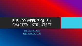 BUS 100 WEEK 2 QUIZ 1 CHAPTER 1 STR LATEST