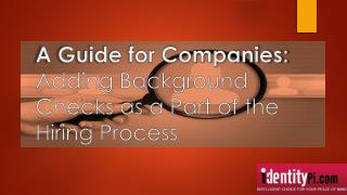 A Guide for Companies: Adding Background Checks as a Part of the Hiring Process