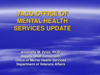 VACO OFFICE OF MENTAL HEALTH SERVICES UPDATE