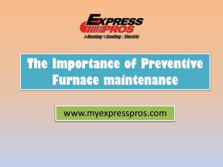 The Importance of Preventive Furnace Maintenance
