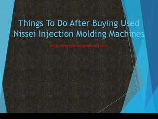 Things To Do After Buying Used Nissei Injection Molding Machines