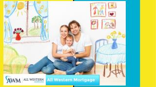 How can All Western Mortgage Help?