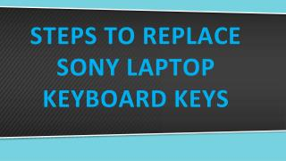 Steps to Replace Sony Laptop Keyboard Keys