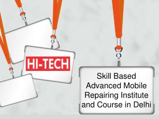 Skill Based Advanced Mobile Repairing Institute and Course in Delhi