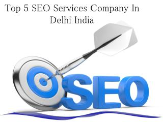 Top 5 SEO Services Company In Delhi India