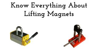 Know Everything About Lifting Magnets