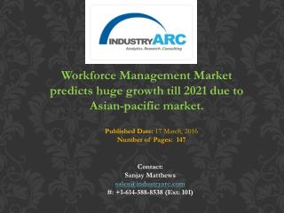 Workforce Management Market predicts huge growth till 2021 due to Asian-pacific market.