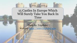 15 Castles In Europe Which Will Surely Take You Back In Time