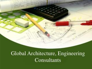 Global Architecture, Engineering Consultants