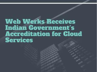 Web Werks Receives Indian Government's Accreditation for Cloud Services