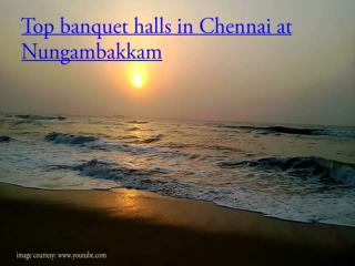Top banquet halls in Chennai at Nungambakkam
